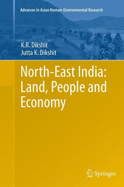 Abbildung von Dikshit | North-East India: Land, People and Economy | Softcover reprint of the original 1st ed. 2014 | 2016