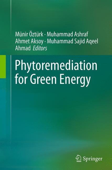 Abbildung von Öztürk / Ashraf / Aksoy / Ahmad | Phytoremediation for Green Energy | Softcover reprint of the original 1st ed. 2015 | 2016