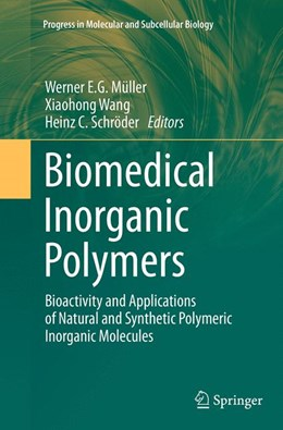 Abbildung von Müller / Wang / Schröder | Biomedical Inorganic Polymers | Softcover reprint of the original 1st ed. 2013 | 2016 | Bioactivity and Applications o... | 54