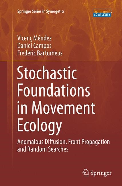 Abbildung von Méndez / Campos / Bartumeus | Stochastic Foundations in Movement Ecology | Softcover reprint of the original 1st ed. 2014 | 2016