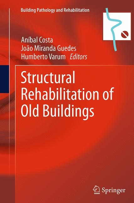 Abbildung von Costa / Guedes / Varum   Structural Rehabilitation of Old Buildings   Softcover reprint of the original 1st ed. 2014   2016