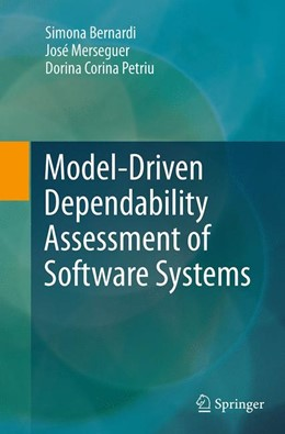 Abbildung von Bernardi / Merseguer / Petriu   Model-Driven Dependability Assessment of Software Systems   Softcover reprint of the original 1st ed. 2013   2016