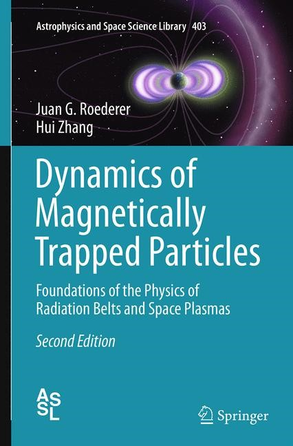 Abbildung von Roederer / Zhang | Dynamics of Magnetically Trapped Particles | Softcover reprint of the original 2nd ed. 2014 | 2016