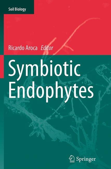 Abbildung von Aroca | Symbiotic Endophytes | Softcover reprint of the original 1st ed. 2013 | 2016