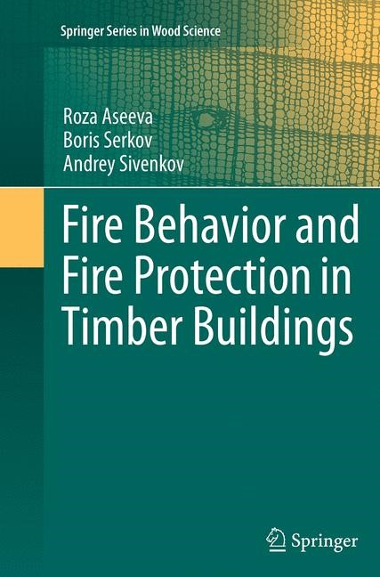 Abbildung von Aseeva / Serkov / Sivenkov | Fire Behavior and Fire Protection in Timber Buildings | Softcover reprint of the original 1st ed. 2014 | 2016