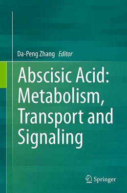 Abbildung von Zhang | Abscisic Acid: Metabolism, Transport and Signaling | Softcover reprint of the original 1st ed. 2014 | 2016