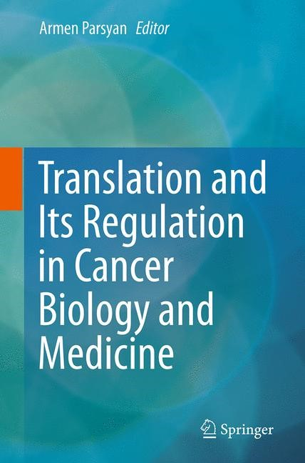 Abbildung von Parsyan   Translation and Its Regulation in Cancer Biology and Medicine   Softcover reprint of the original 1st ed. 2014   2016