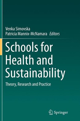 Abbildung von Simovska / Mannix McNamara | Schools for Health and Sustainability | Softcover reprint of the original 1st ed. 2015 | 2016 | Theory, Research and Practice