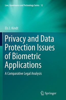 Abbildung von Kindt | Privacy and Data Protection Issues of Biometric Applications | Softcover reprint of the original 1st ed. 2013 | 2016 | A Comparative Legal Analysis | 12