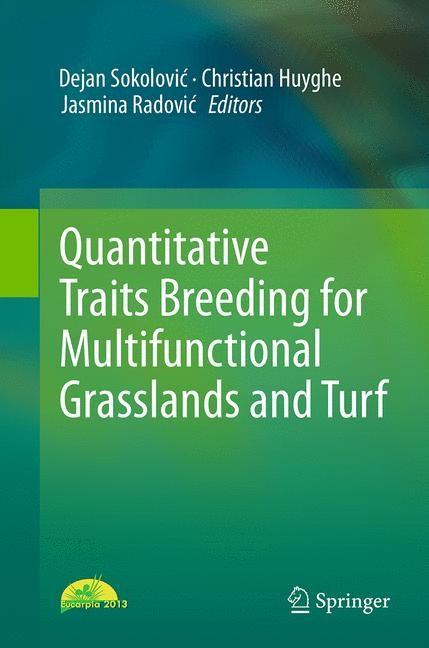 Abbildung von Sokolovic / Huyghe / Radovic   Quantitative Traits Breeding for Multifunctional Grasslands and Turf   Softcover reprint of the original 1st ed. 2014   2016