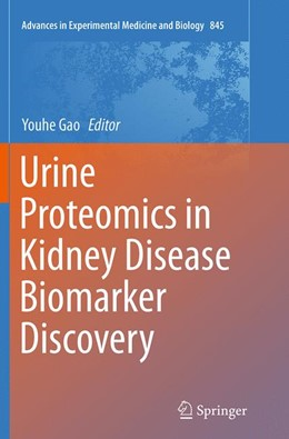 Abbildung von Gao | Urine Proteomics in Kidney Disease Biomarker Discovery | 1. Auflage | 2016 | 845 | beck-shop.de