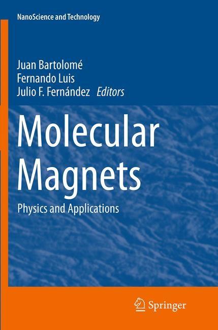 Abbildung von Bartolomé / Luis / Fernández   Molecular Magnets   Softcover reprint of the original 1st ed. 2014   2016