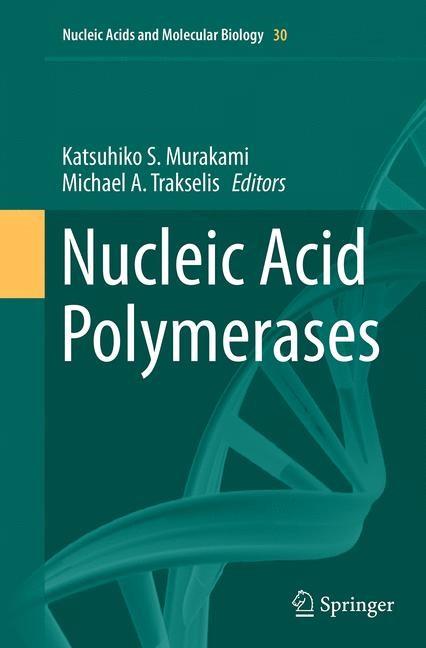 Abbildung von Murakami / Trakselis | Nucleic Acid Polymerases | Softcover reprint of the original 1st ed. 2014 | 2016