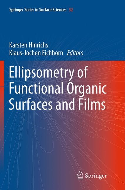 Abbildung von Hinrichs / Eichhorn | Ellipsometry of Functional Organic Surfaces and Films | Softcover reprint of the original 1st ed. 2014 | 2016