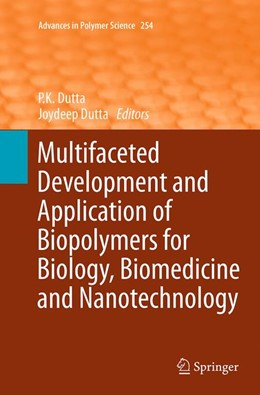 Abbildung von Dutta | Multifaceted Development and Application of Biopolymers for Biology, Biomedicine and Nanotechnology | Softcover reprint of the original 1st ed. 2013 | 2016 | 254