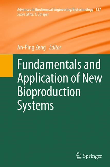 Abbildung von Zeng   Fundamentals and Application of New Bioproduction Systems   Softcover reprint of the original 1st ed. 2013   2016