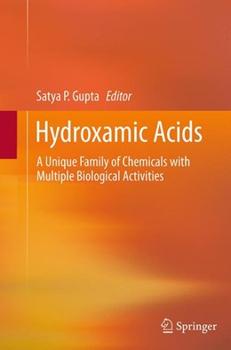 Abbildung von Gupta | Hydroxamic Acids | Softcover reprint of the original 1st ed. 2013 | 2016 | A Unique Family of Chemicals w...