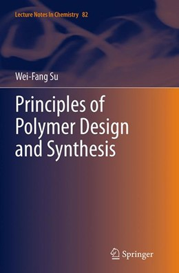 Abbildung von Su | Principles of Polymer Design and Synthesis | Softcover reprint of the original 1st ed. 2013 | 2016 | 82
