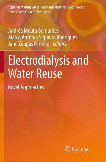 Abbildung von Moura Bernardes / Siqueira Rodrigues / Zoppas Ferreira | Electrodialysis and Water Reuse | Softcover reprint of the original 1st ed. 2014 | 2016