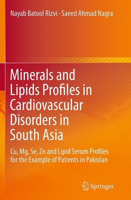 Abbildung von Rizvi / Nagra | Minerals and Lipids Profiles in Cardiovascular Disorders in South Asia | Softcover reprint of the original 1st ed. 2014 | 2016