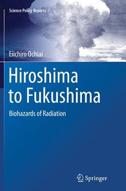 Abbildung von Ochiai | Hiroshima to Fukushima | Softcover reprint of the original 1st ed. 2014 | 2016 | Biohazards of Radiation