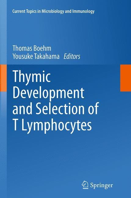 Abbildung von Boehm / Takahama   Thymic Development and Selection of T Lymphocytes   Softcover reprint of the original 1st ed. 2014   2016