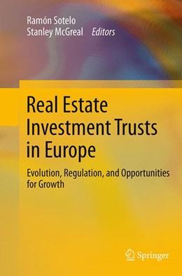 Abbildung von Sotelo / McGreal | Real Estate Investment Trusts in Europe | Softcover reprint of the original 1st ed. 2013 | 2016 | Evolution, Regulation, and Opp...