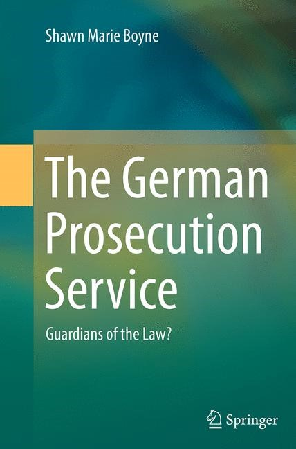 The German Prosecution Service | Boyne | Softcover reprint of the original 1st ed. 2014, 2016 | Buch (Cover)