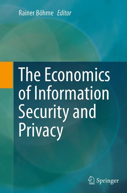 Abbildung von Böhme | The Economics of Information Security and Privacy | Softcover reprint of the original 1st ed. 2013 | 2016