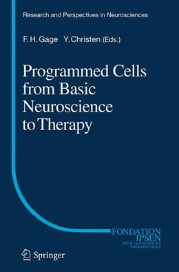 Abbildung von Gage / Christen | Programmed Cells from Basic Neuroscience to Therapy | Softcover reprint of the original 1st ed. 2013 | 2016