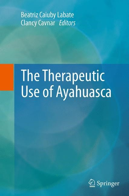 Abbildung von Labate / Cavnar | The Therapeutic Use of Ayahuasca | Softcover reprint of the original 1st ed. 2014 | 2016