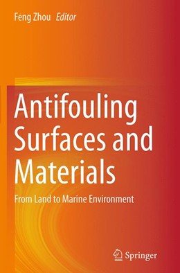Abbildung von Zhou | Antifouling Surfaces and Materials | Softcover reprint of the original 1st ed. 2015 | 2016 | From Land to Marine Environmen...