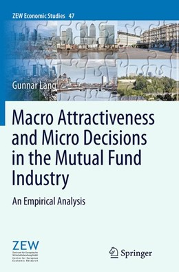 Abbildung von Lang | Macro Attractiveness and Micro Decisions in the Mutual Fund Industry | Softcover reprint of the original 1st ed. 2014 | 2016 | An Empirical Analysis | 47