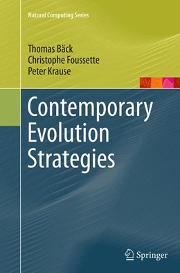 Abbildung von Bäck / Foussette / Krause | Contemporary Evolution Strategies | Softcover reprint of the original 1st ed. 2013 | 2016