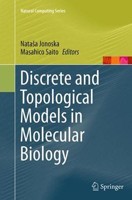 Abbildung von Jonoska / Saito | Discrete and Topological Models in Molecular Biology | Softcover reprint of the original 1st ed. 2014 | 2016