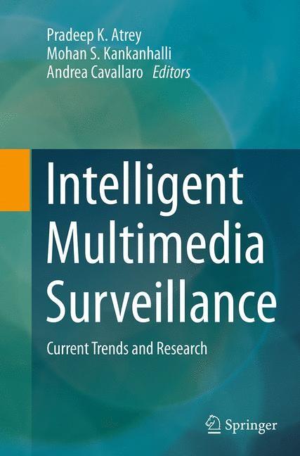 Abbildung von Atrey / Kankanhalli / Cavallaro   Intelligent Multimedia Surveillance   Softcover reprint of the original 1st ed. 2013   2016