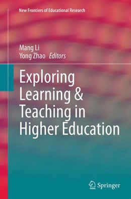 Abbildung von Li / Zhao | Exploring Learning & Teaching in Higher Education | Softcover reprint of the original 1st ed. 2015 | 2016