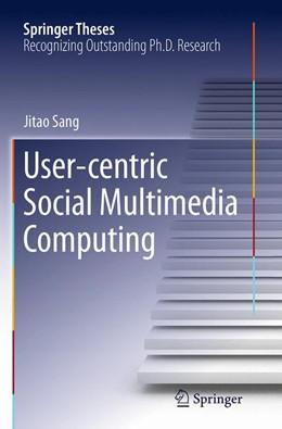 Abbildung von Sang | User-centric Social Multimedia Computing | Softcover reprint of the original 1st ed. 2014 | 2016