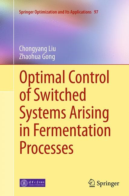 Abbildung von Liu / Gong | Optimal Control of Switched Systems Arising in Fermentation Processes | Softcover reprint of the original 1st ed. 2014 | 2016