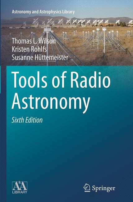 Abbildung von Wilson / Rohlfs / Hüttemeister | Tools of Radio Astronomy | Softcover reprint of the original 6th ed. 2014 | 2016