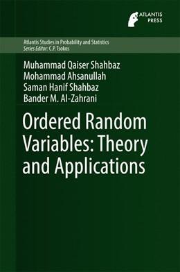 Abbildung von Shahbaz / Ahsanullah | Ordered Random Variables: Theory and Applications | 1. Auflage | 2016 | 9 | beck-shop.de