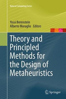 Abbildung von Borenstein / Moraglio | Theory and Principled Methods for the Design of Metaheuristics | Softcover reprint of the original 1st ed. 2014 | 2016