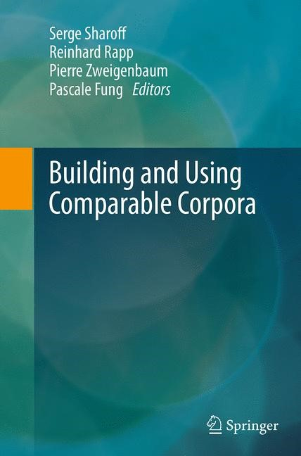 Abbildung von Sharoff / Rapp / Zweigenbaum / Fung   Building and Using Comparable Corpora   Softcover reprint of the original 1st ed. 2013   2016