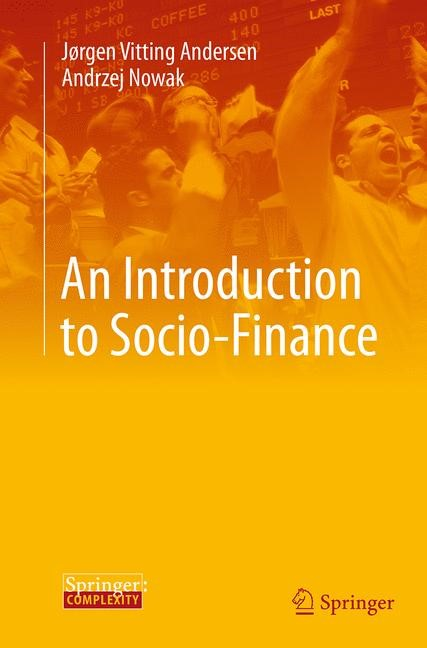 Abbildung von Vitting Andersen / Nowak | An Introduction to Socio-Finance | Softcover reprint of the original 1st ed. 2013 | 2016
