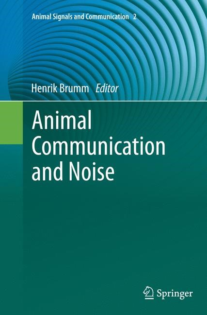 Abbildung von Brumm | Animal Communication and Noise | Softcover reprint of the original 1st ed. 2013 | 2016