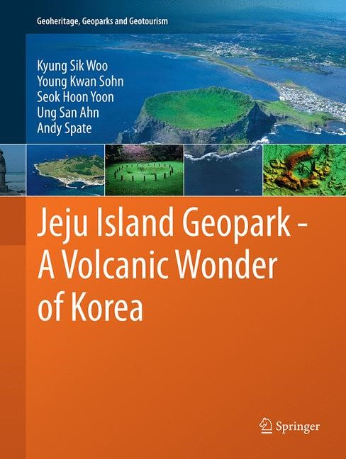 Abbildung von Woo / Sohn / Yoon | Jeju Island Geopark - A Volcanic Wonder of Korea | Softcover reprint of the original 1st ed. 2013 | 2016