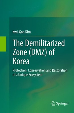 Abbildung von Kim   The Demilitarized Zone (DMZ) of Korea   Softcover reprint of the original 1st ed. 2013   2016   Protection, Conservation and R...