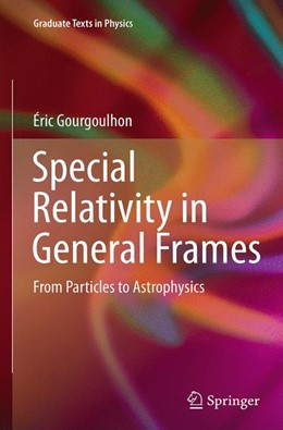 Abbildung von Gourgoulhon | Special Relativity in General Frames | Softcover reprint of the original 1st ed. 2013 | 2016 | From Particles to Astrophysics
