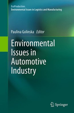 Abbildung von Golinska | Environmental Issues in Automotive Industry | Softcover reprint of the original 1st ed. 2014 | 2016