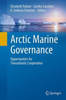 Abbildung von Tedsen / Cavalieri / Kraemer   Arctic Marine Governance   Softcover reprint of the original 1st ed. 2014   2016   Opportunities for Transatlanti...